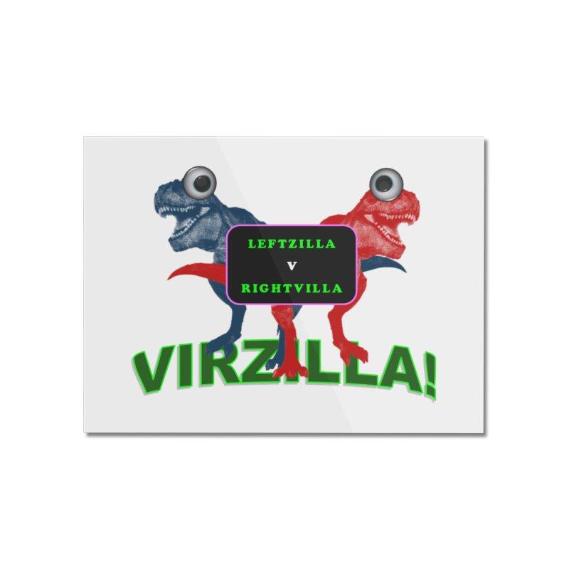 Virzilla Home Mounted Acrylic Print by PGMercher  - A Pretty Good Merch Shop