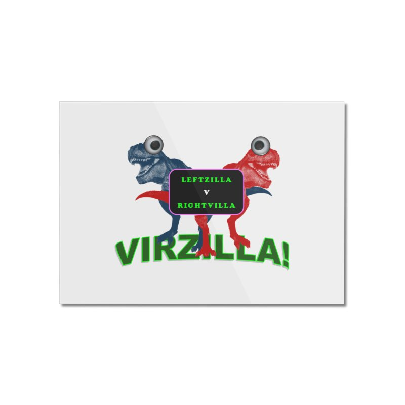 Virzilla Home Mounted Acrylic Print by PGMercher  - A Pretty Good Merch Shop