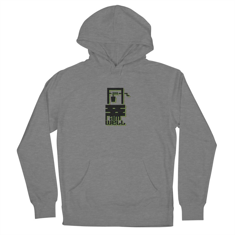 I am Well Women's Pullover Hoody by pgttcm's Artist Shop