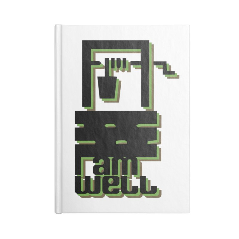I am Well Accessories Notebook by pgttcm's Artist Shop