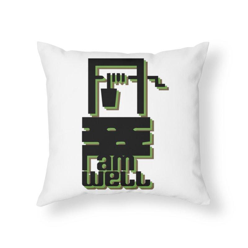 I am Well Home Throw Pillow by pgttcm's Artist Shop