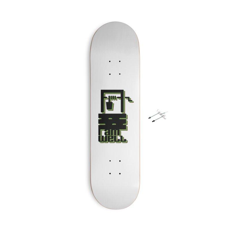 I am Well Accessories Skateboard by pgttcm's Artist Shop