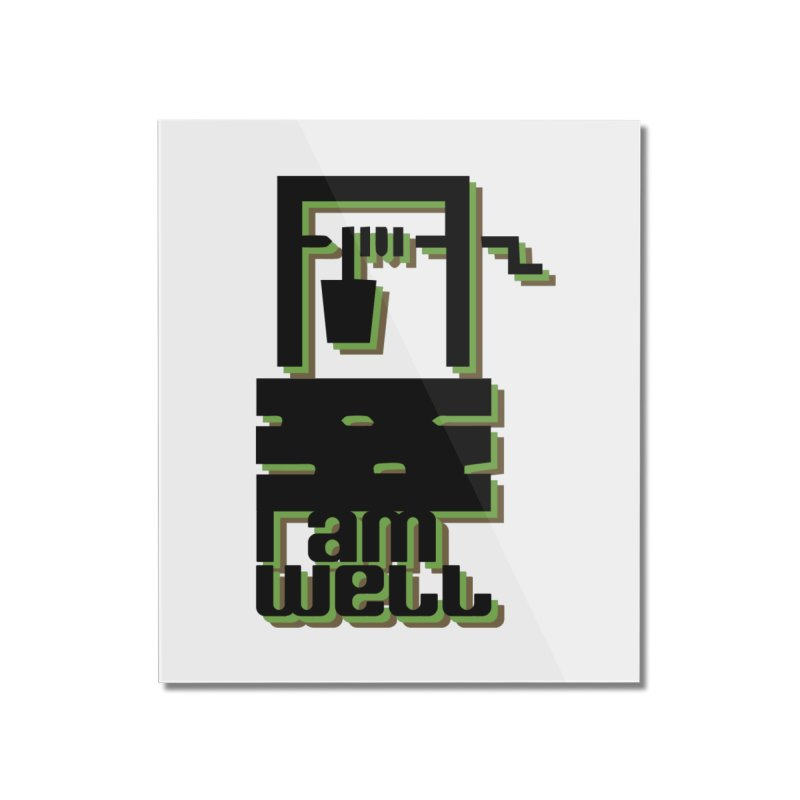 I am Well Home Mounted Acrylic Print by pgttcm's Artist Shop