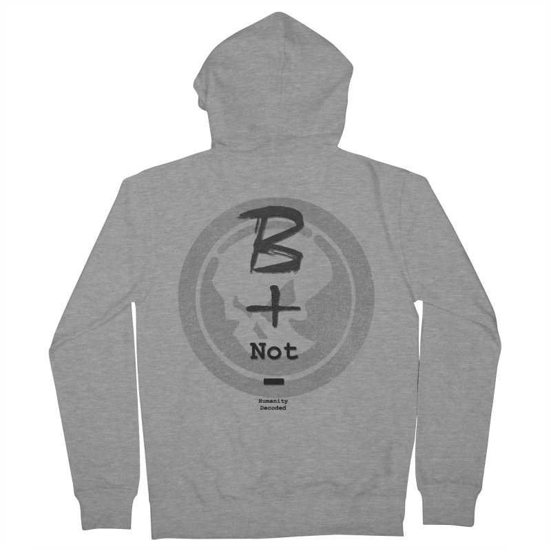 Phantom Be positive not negative B/W Women's French Terry Zip-Up Hoody by phantom's Artist Shop