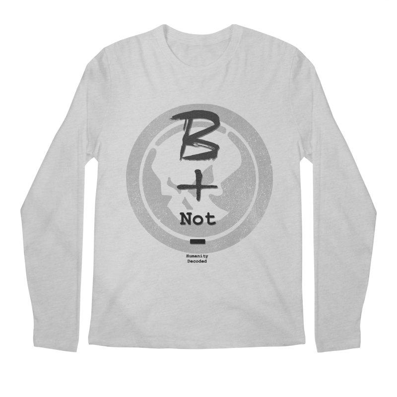 Phantom Be positive not negative B/W Men's Longsleeve T-Shirt by phantom's Artist Shop