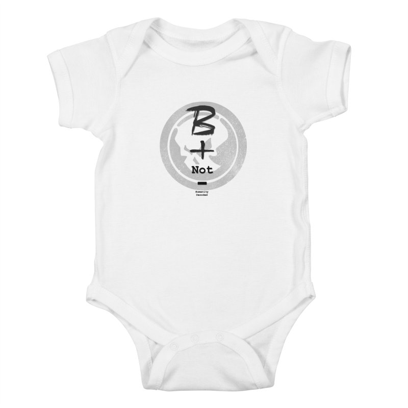 Phantom Be positive not negative B/W Kids Baby Bodysuit by phantom's Artist Shop
