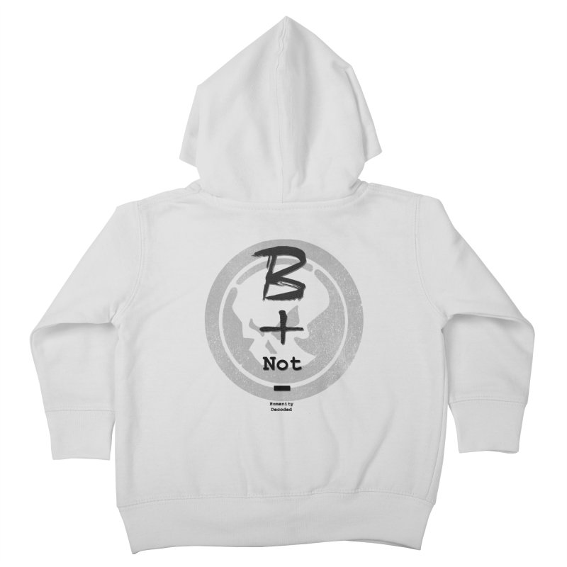 Phantom Be positive not negative B/W Kids Toddler Zip-Up Hoody by phantom's Artist Shop