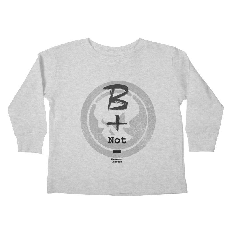 Phantom Be positive not negative B/W Kids Toddler Longsleeve T-Shirt by phantom's Artist Shop