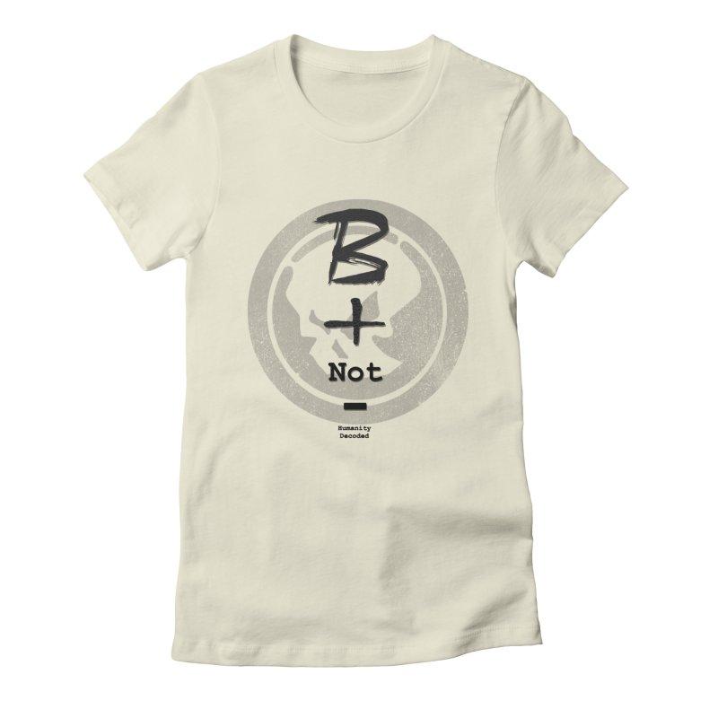 Phantom Be positive not negative B/W Women's Fitted T-Shirt by phantom's Artist Shop