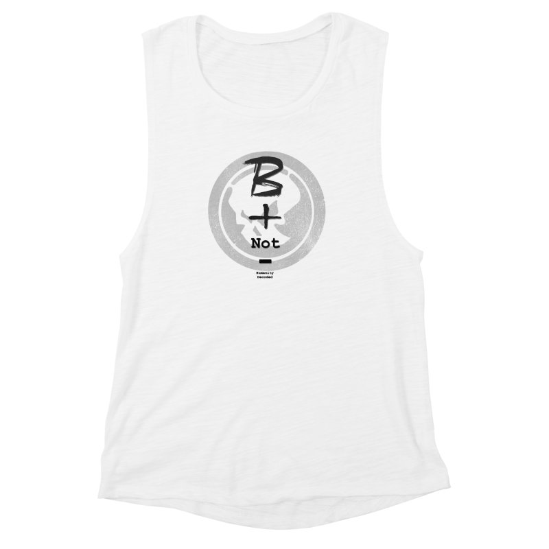 Phantom Be positive not negative B/W Women's Muscle Tank by phantom's Artist Shop