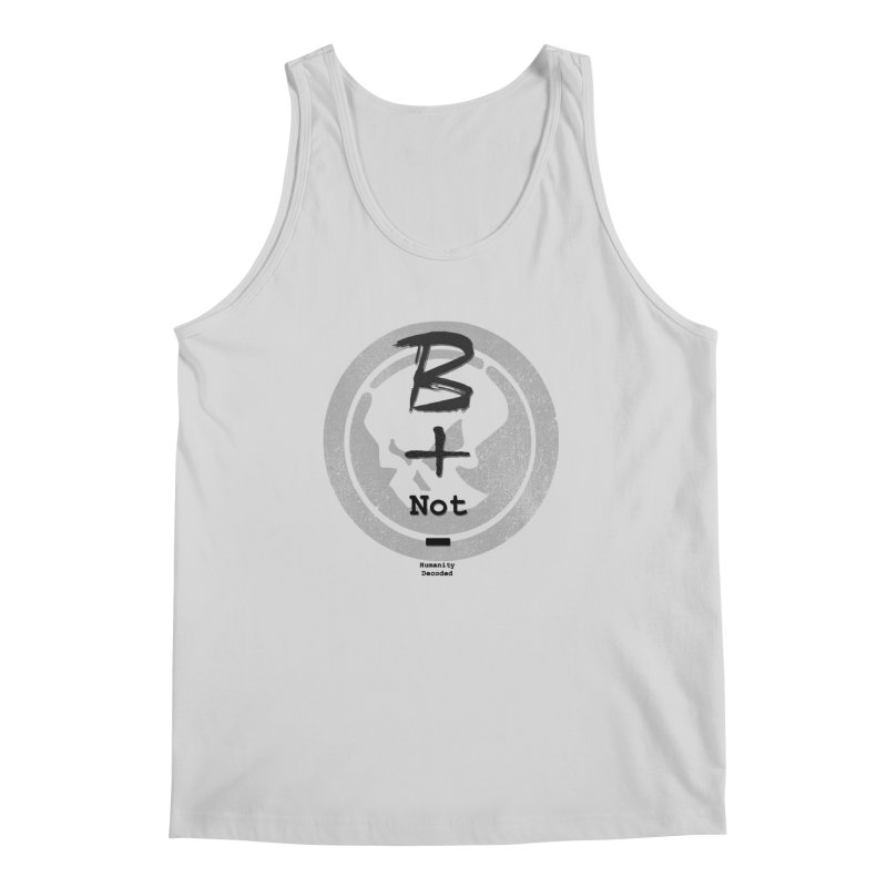 Phantom Be positive not negative B/W Men's Tank by phantom's Artist Shop