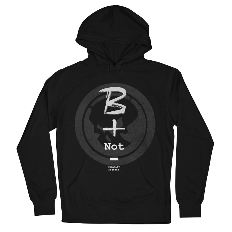 Phantom Be positive not negative W/B Women's French Terry Pullover Hoody by phantom's Artist Shop