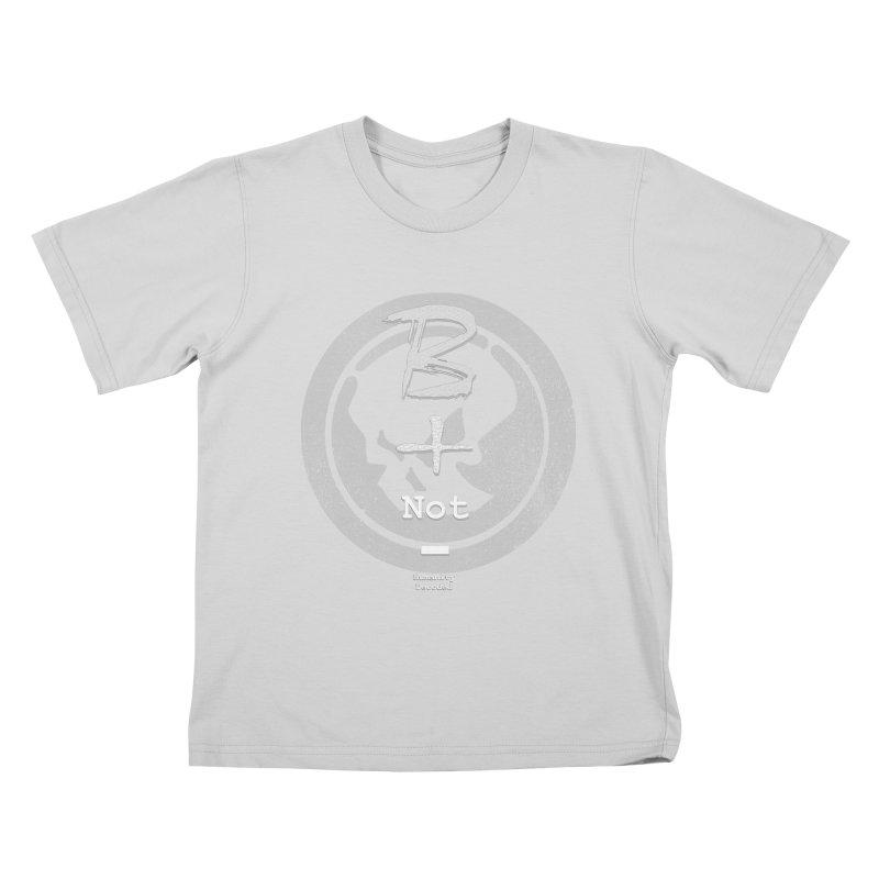 Phantom Be positive not negative W/B Kids T-Shirt by phantom's Artist Shop