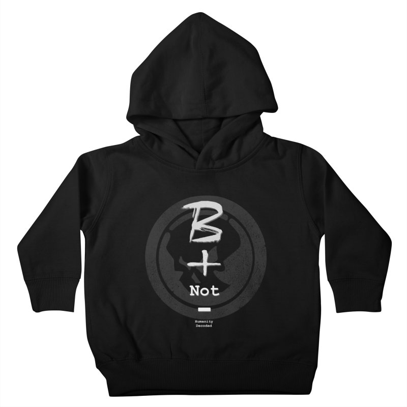 Phantom Be positive not negative W/B Kids Toddler Pullover Hoody by phantom's Artist Shop