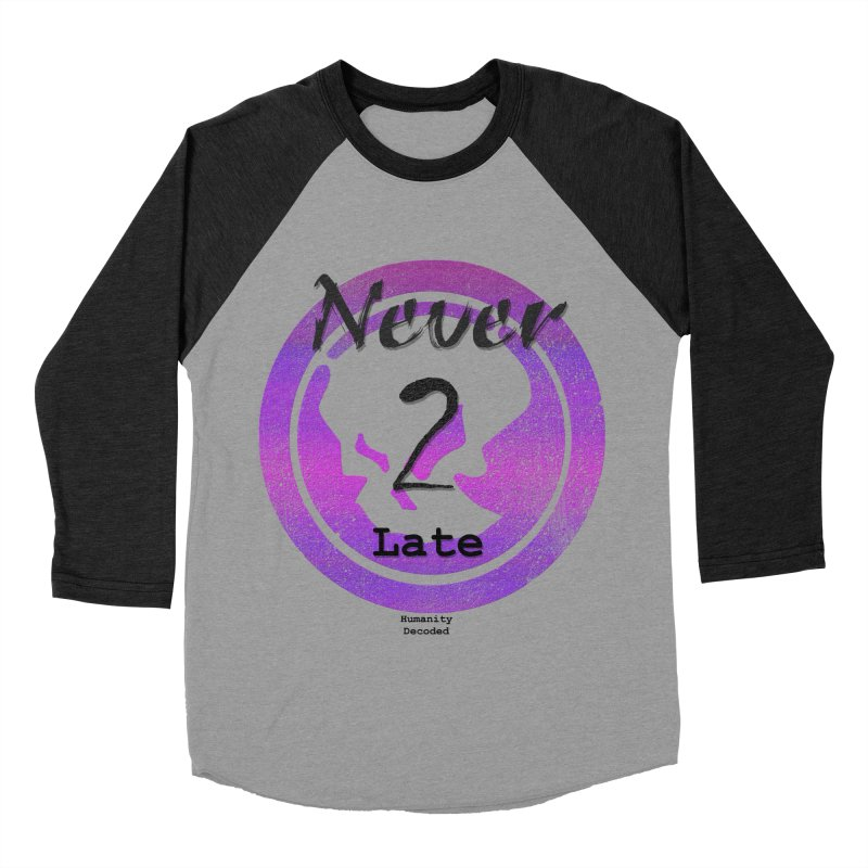 Phantom Never 2 late (black on white) Women's Baseball Triblend Longsleeve T-Shirt by phantom's Artist Shop