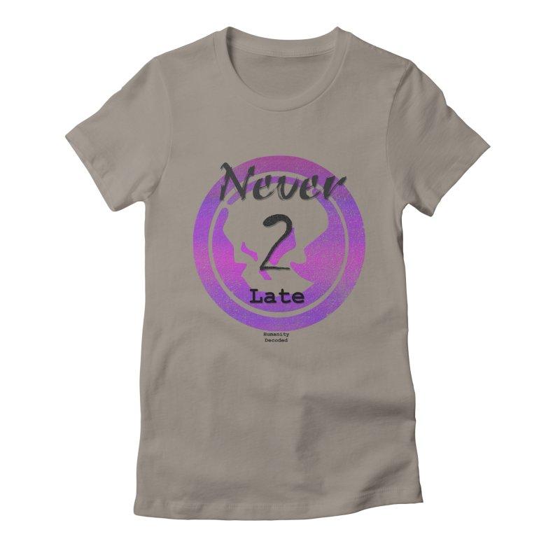 Phantom Never 2 late (black on white) Women's T-Shirt by phantom's Artist Shop