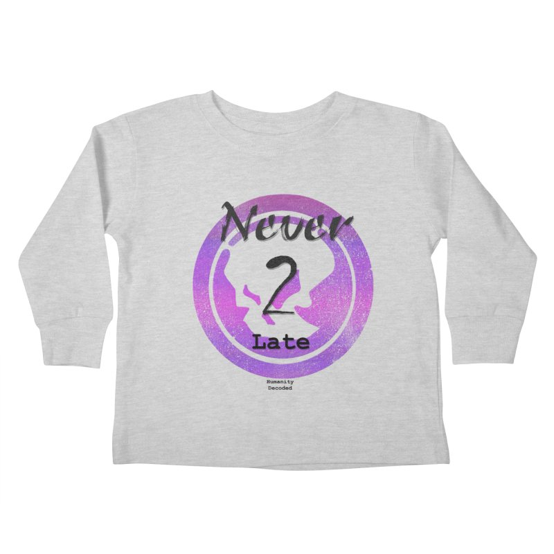 Phantom Never 2 late (black on white) Kids Toddler Longsleeve T-Shirt by phantom's Artist Shop