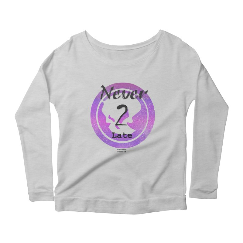 Phantom Never 2 late (black on white) Women's Scoop Neck Longsleeve T-Shirt by phantom's Artist Shop