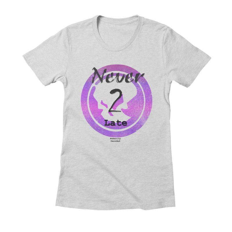Phantom Never 2 late (black on white) Women's Fitted T-Shirt by phantom's Artist Shop