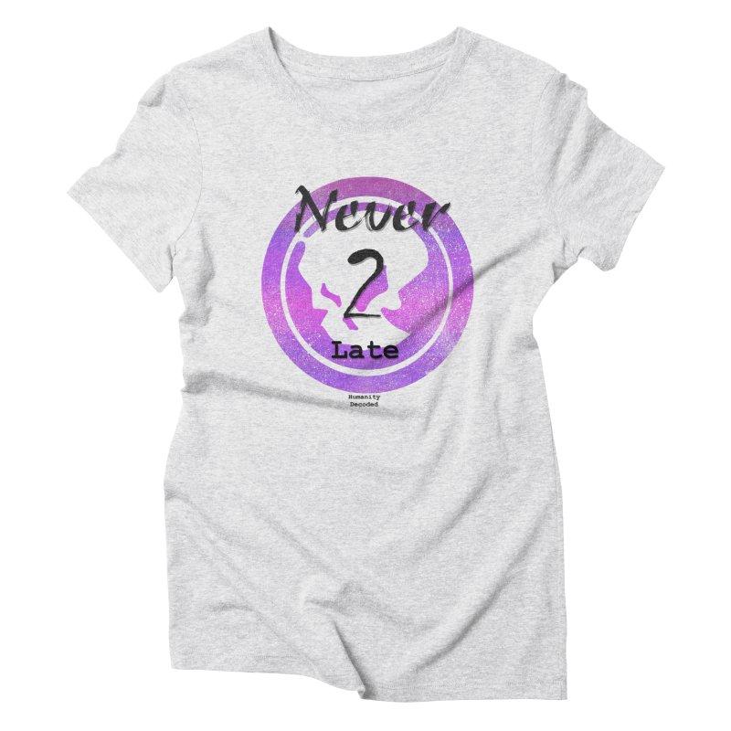 Phantom Never 2 late (black on white) Women's Triblend T-Shirt by phantom's Artist Shop