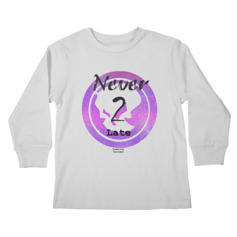 Phantom Never 2 late (black on white) Kids Longsleeve T-Shirt by phantom's Artist Shop