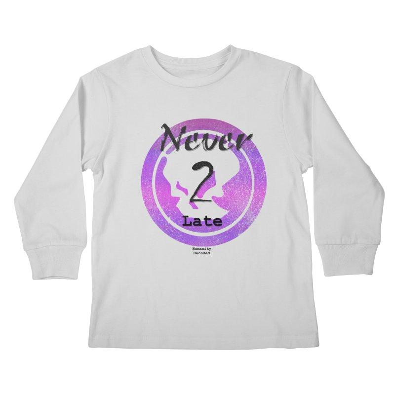 Phantom Never 2 late (black on white) Kids Longsleeve T-Shirt by phantom's Artist Shop