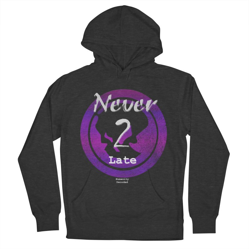 Phantom Never 2 late (white on black) Women's French Terry Pullover Hoody by phantom's Artist Shop