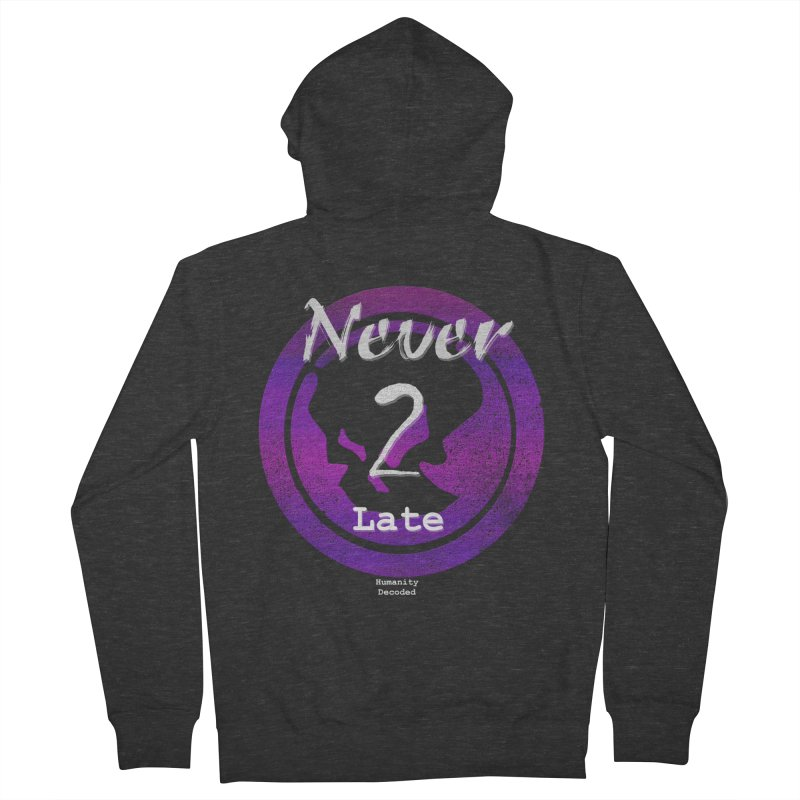Phantom Never 2 late (white on black) Women's Zip-Up Hoody by phantom's Artist Shop