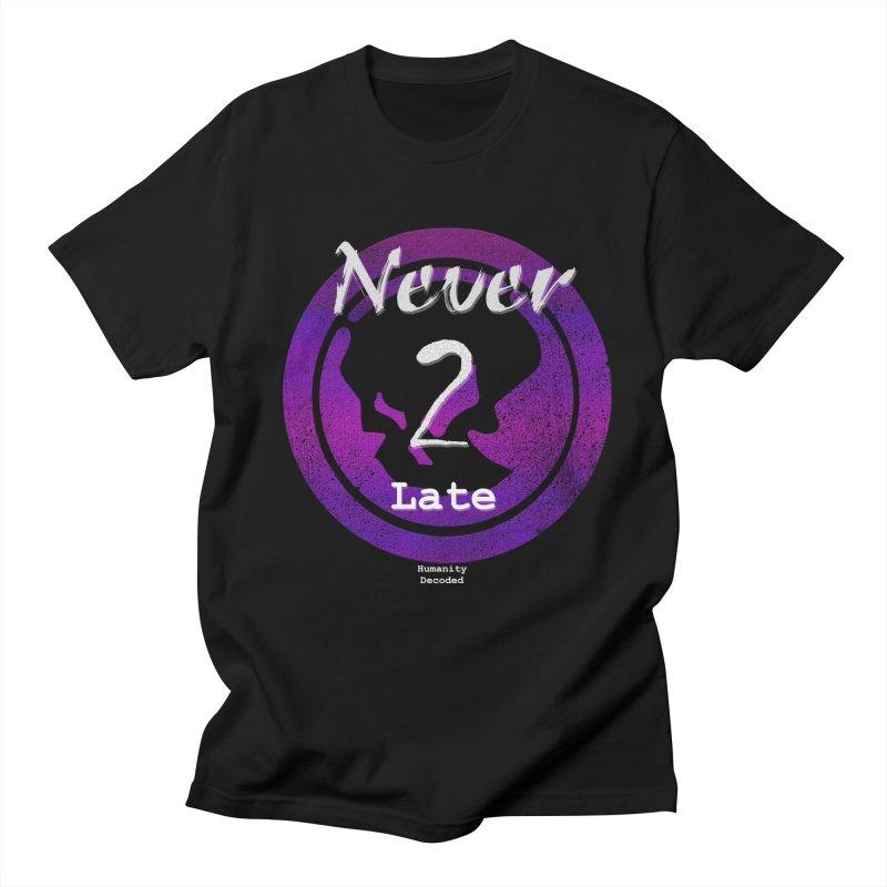 Phantom Never 2 late (white on black) Men's Regular T-Shirt by phantom's Artist Shop