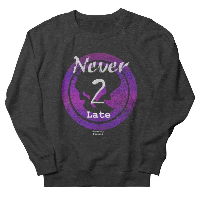 Phantom Never 2 late (white on black) Women's Sweatshirt by phantom's Artist Shop