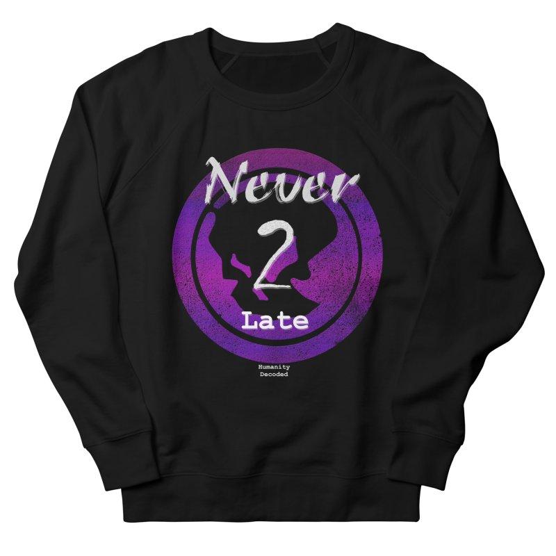 Phantom Never 2 late (white on black) Men's Sweatshirt by phantom's Artist Shop