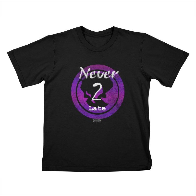 Phantom Never 2 late (white on black) Kids Toddler T-Shirt by phantom's Artist Shop
