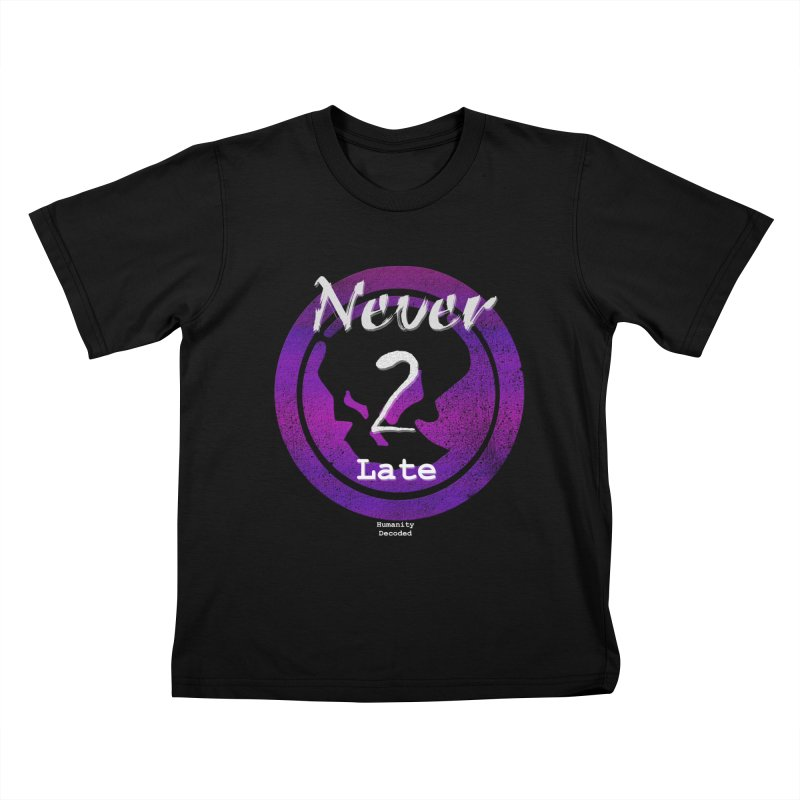 Phantom Never 2 late (white on black) Kids T-Shirt by phantom's Artist Shop