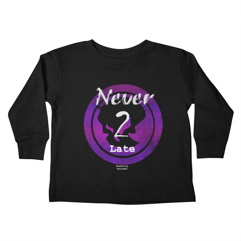 Phantom Never 2 late (white on black) Kids Toddler Longsleeve T-Shirt by phantom's Artist Shop