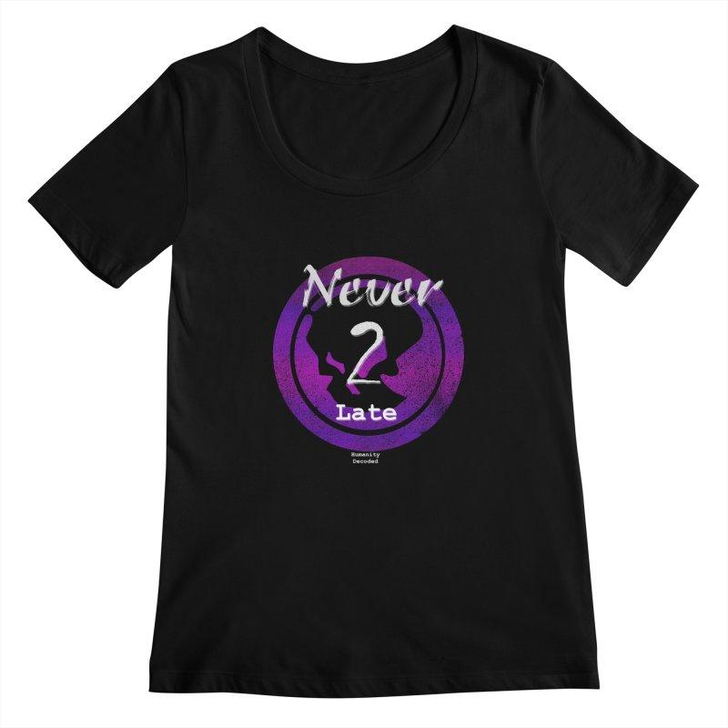 Phantom Never 2 late (white on black) Women's Scoopneck by phantom's Artist Shop