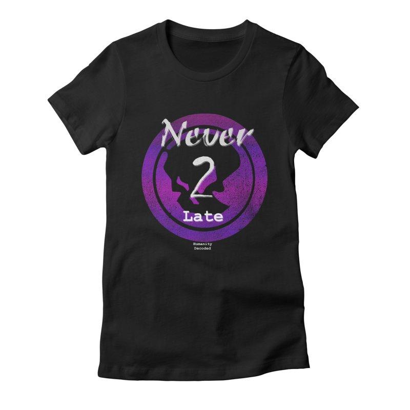 Phantom Never 2 late (white on black) Women's Fitted T-Shirt by phantom's Artist Shop