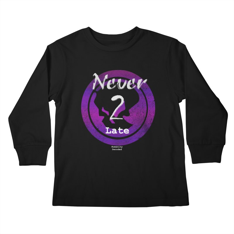 Phantom Never 2 late (white on black) Kids Longsleeve T-Shirt by phantom's Artist Shop