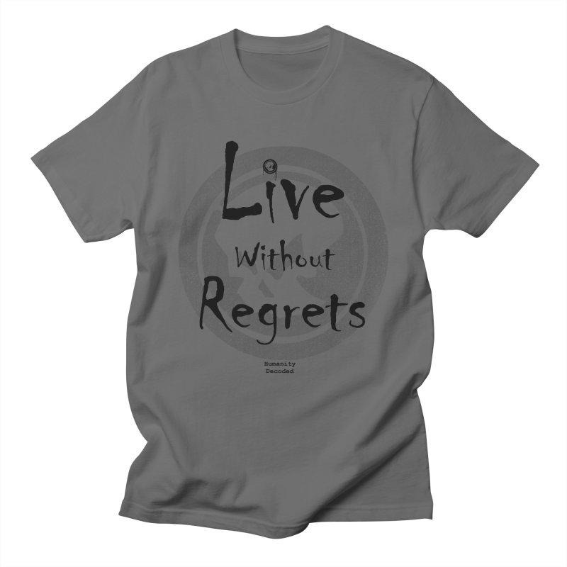 Phantom Live Without Regrets Men's T-Shirt by phantom's Artist Shop