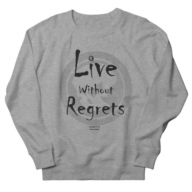 Phantom Live Without Regrets Women's Sweatshirt by phantom's Artist Shop