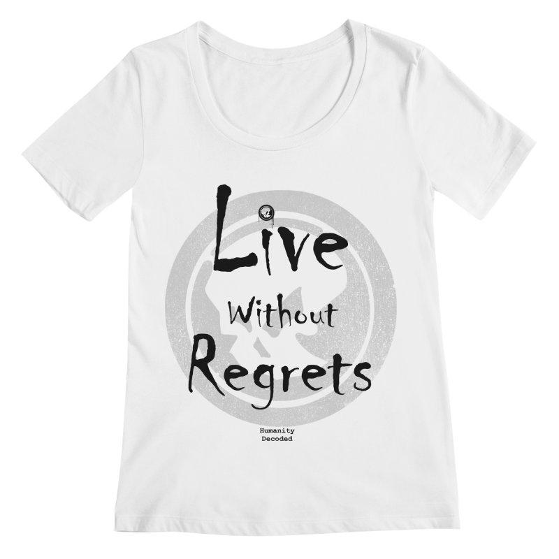 Phantom Live Without Regrets Women's Regular Scoop Neck by phantom's Artist Shop