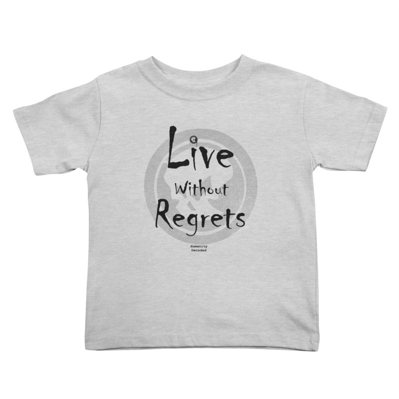 Phantom Live Without Regrets Kids Toddler T-Shirt by phantom's Artist Shop