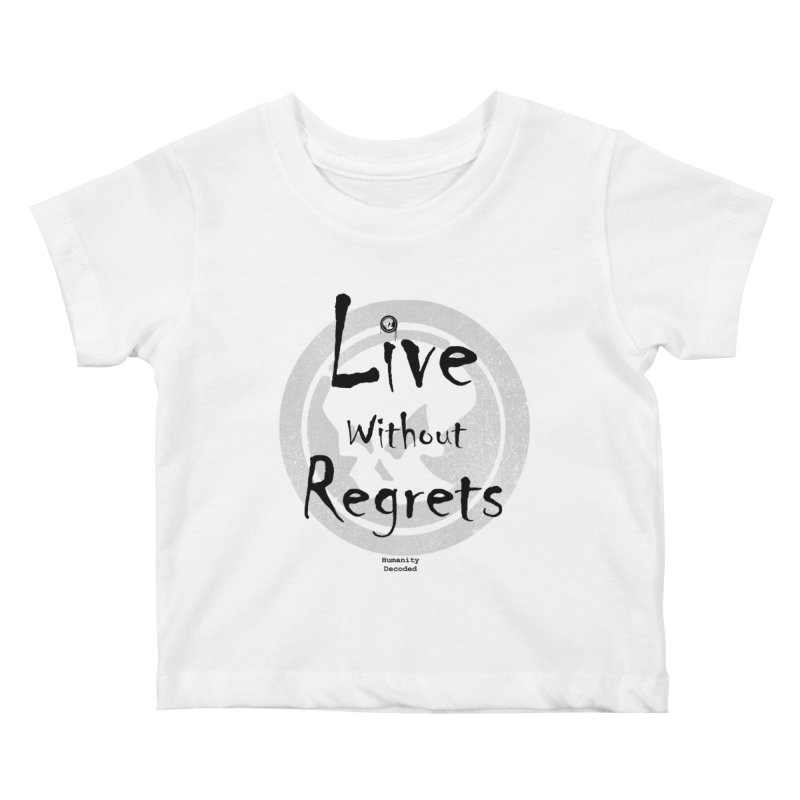 Phantom Live Without Regrets Kids Baby T-Shirt by phantom's Artist Shop