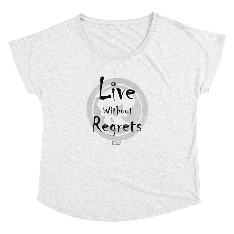 Phantom Live Without Regrets Women's Dolman by phantom's Artist Shop