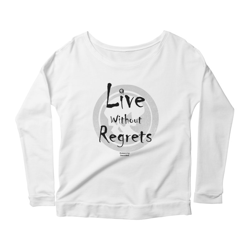 Phantom Live Without Regrets Women's Longsleeve Scoopneck  by phantom's Artist Shop