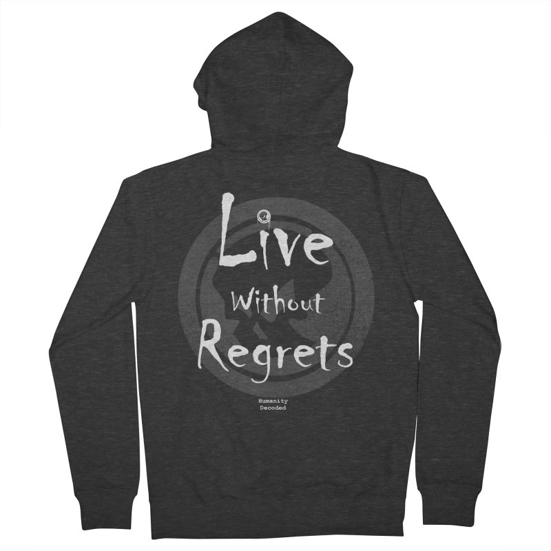 Phantom Live Without Regrets (white on black) Women's Zip-Up Hoody by phantom's Artist Shop