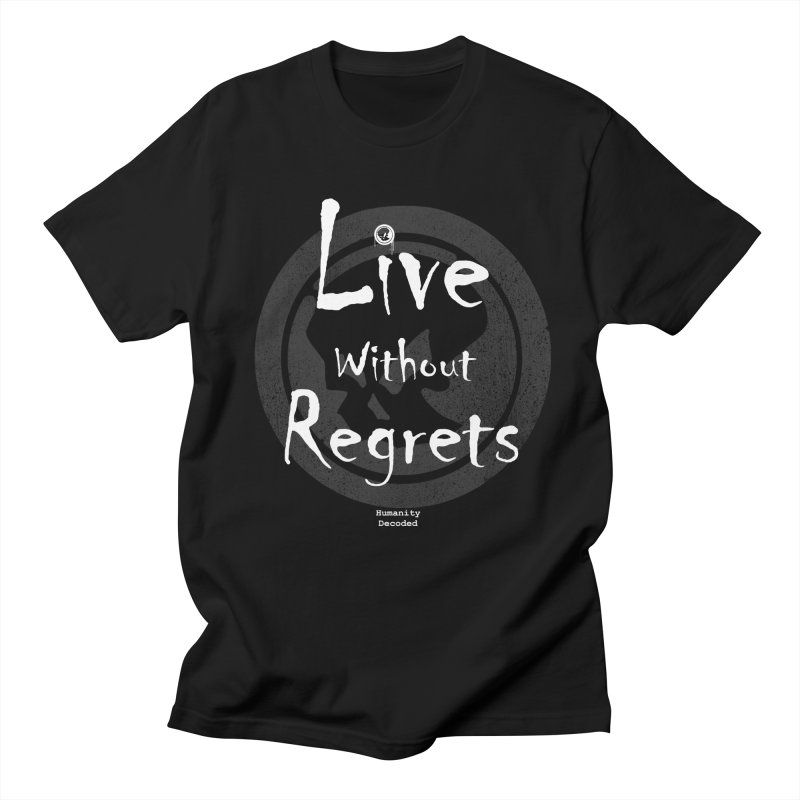 Phantom Live Without Regrets (white on black) Men's T-Shirt by phantom's Artist Shop
