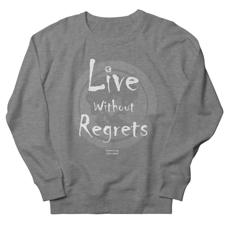 Phantom Live Without Regrets (white on black) Men's French Terry Sweatshirt by phantom's Artist Shop