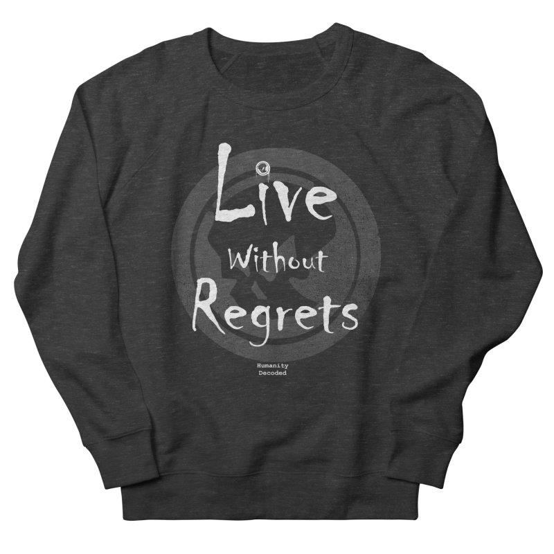 Phantom Live Without Regrets (white on black) Men's Sweatshirt by phantom's Artist Shop