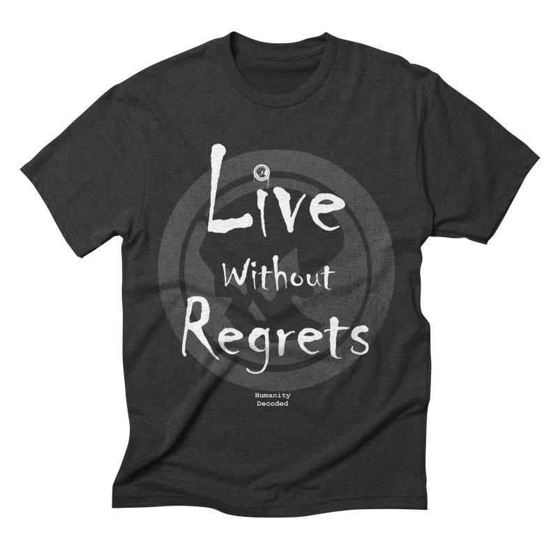 Phantom Live Without Regrets (white on black) Men's Triblend T-shirt by phantom's Artist Shop