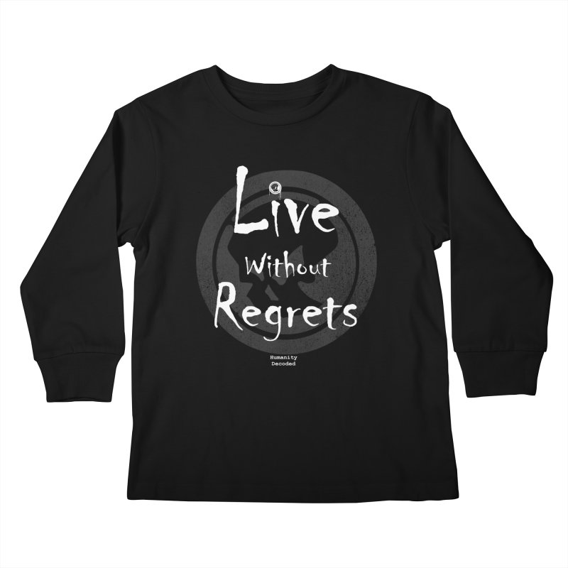 Phantom Live Without Regrets (white on black) Kids Longsleeve T-Shirt by phantom's Artist Shop